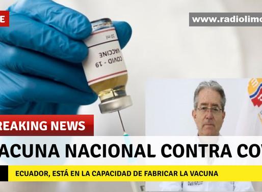 ECUADOR ESTÁ EN CAPACIDAD DE FABRICAR VACUNA CONTRA EL CORONAVIRUS