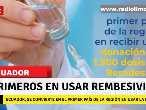 ECUADOR SE CONVIERTE EN EL PRIMER PAÍS DE LA REGIÓN EN USAR REMBESIVIR