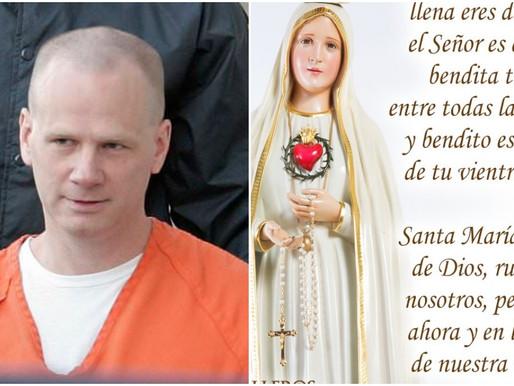 """CONDENADO A MUERTE REZA: """"DIOS DE SALVE MARÍA, MADRE DE DIOS, RUEGA POR MI"""" ANTES DE MORIR"""