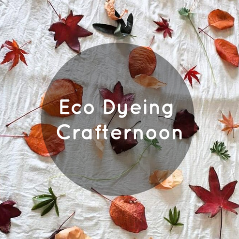 Eco Dyeing Crafternoon