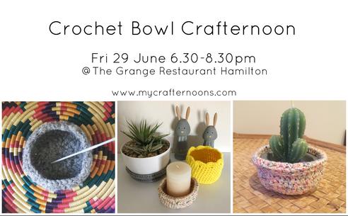 Crochet Bowl Crafternoon!