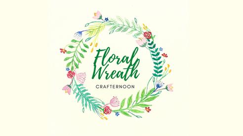 Floral Wreath Crafternoon!