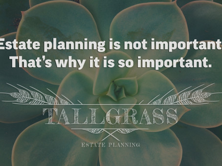 Estate Planning Is Not Important