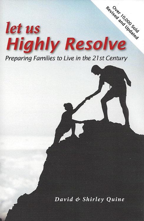 Let Us Highly Resolve