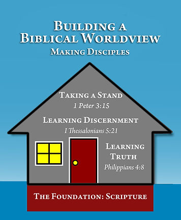 Building a Biblical Worldview, makig disciples, cornerstone foundation