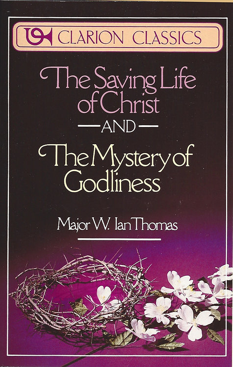 The Saving Life of Christ & The Mystery of Godliness