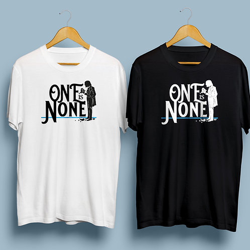 One is None T-Shirt