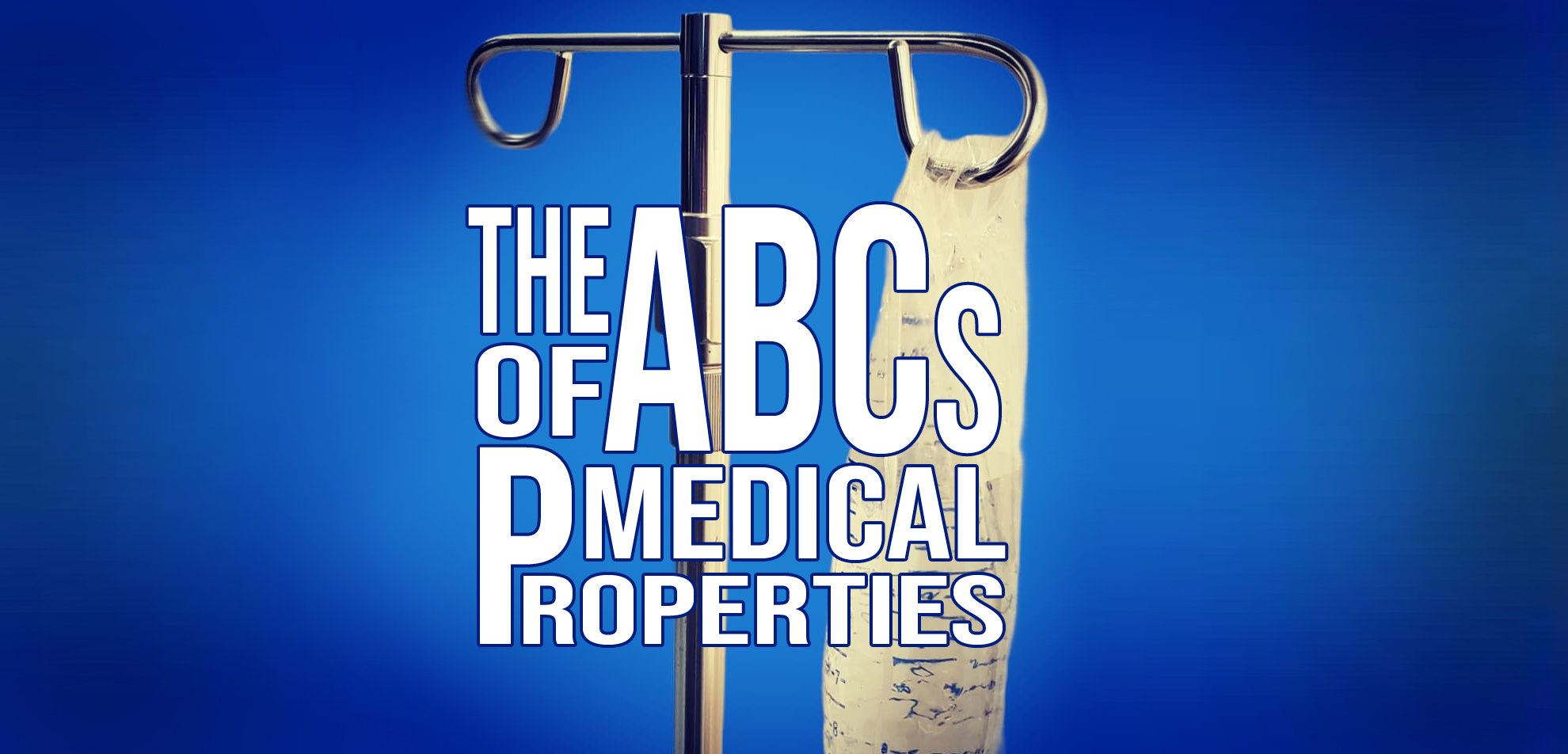 The ABCs of Medical Properties