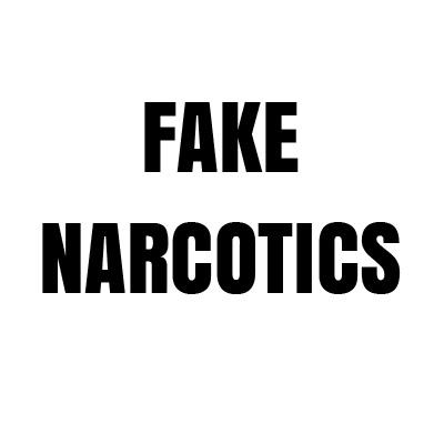 Fake Narcotics
