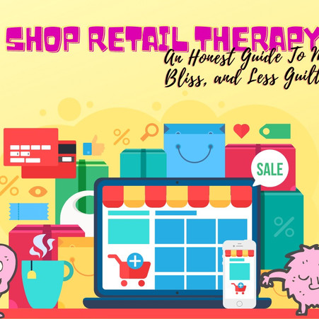 Stop Retail Therapy: An Honest Guide To More Bliss, and Less Guilt