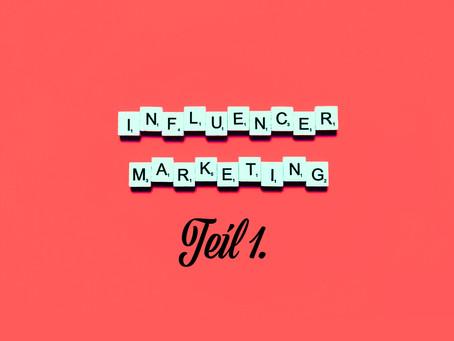 Influencer Marketing - Teil 1