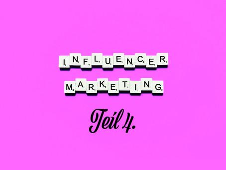 Influencer Marketing – Teil 4
