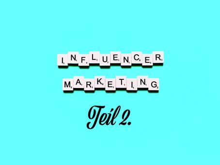 Influencer Marketing- Teil 2