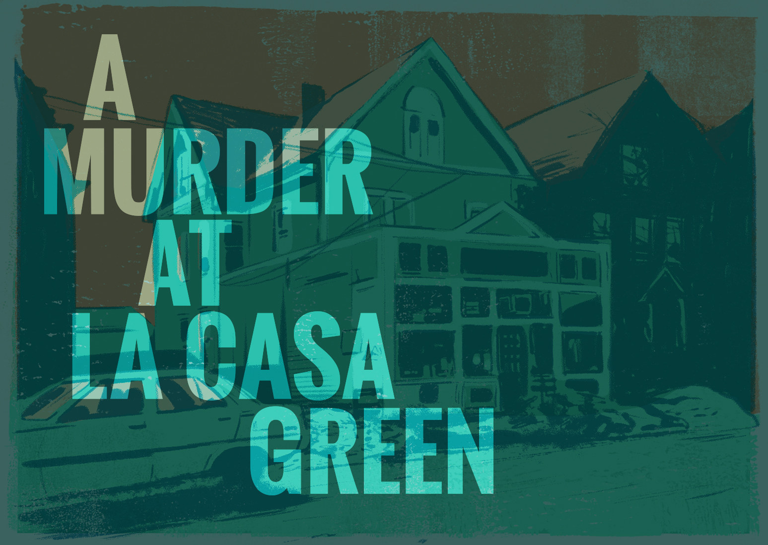 A Murder at La Casa Green