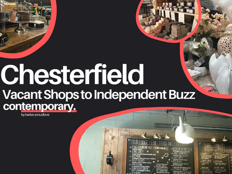 Chesterfield: Vacant Shops to Independent Buzz