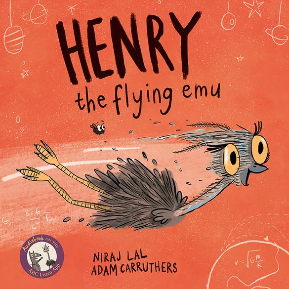 Henry the Flying Emu by Niraj Lal