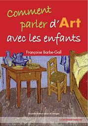 comment parler d'art avec les enfants, livre, ouvrage, françoise barbe-gall, deuxieme horizon, histoire de l'art, comment parler
