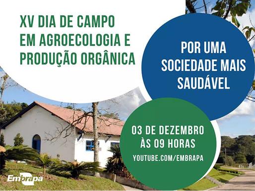 XV Dia de Campo em Agroecologia e Produção Orgânica