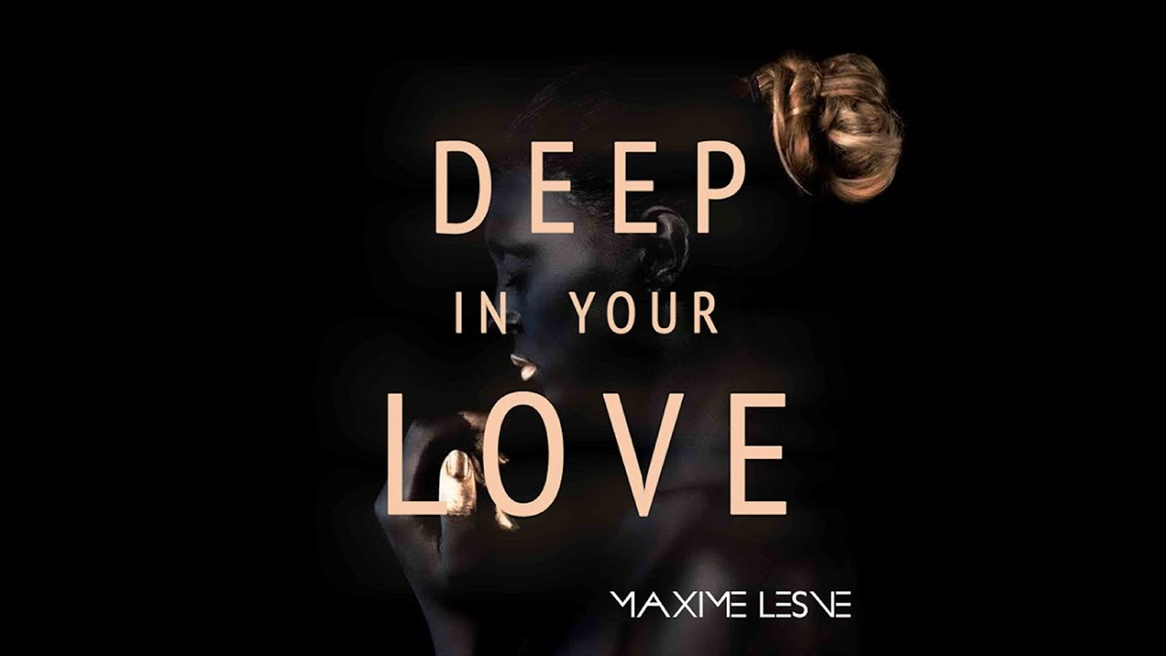 Deep in your love