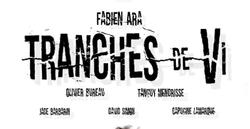 TRANCHES DE VI