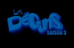 Les Déguns S3