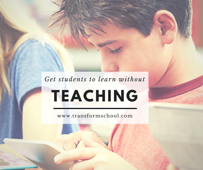 Get students to learn without teaching a thing