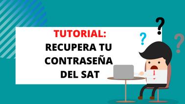 """¿Olvidaste tu """"Contraseña SAT""""? Genera o Recupera tu Contraseña con este fácil tutorial"""