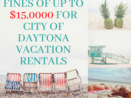 Daytona Imposes $15,000 DAILY FINES on Vacation Rentals.  Know Your Risks When Investing!