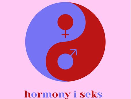 Przede wszystkim równowaga - hormony a seks