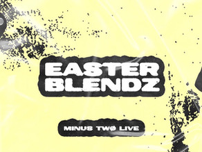 M2LIVE: Easter Blendz