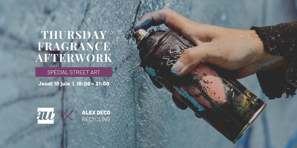 THURSDAY FRAGRANCE AFTERWORK - SPÉCIAL STREET ART