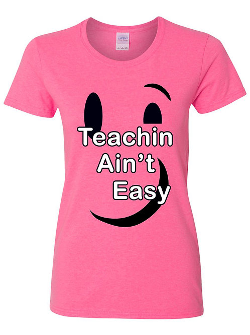 Teachin Aint Easy