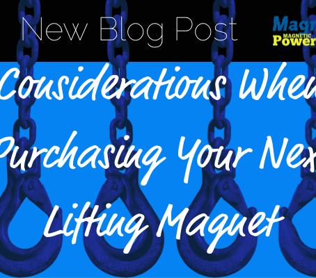Considerations When Purchasing Your Next Lifting Magnet
