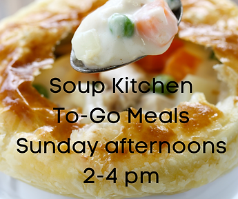 Soup Kitchen To-Go Meals Sunday afternoo