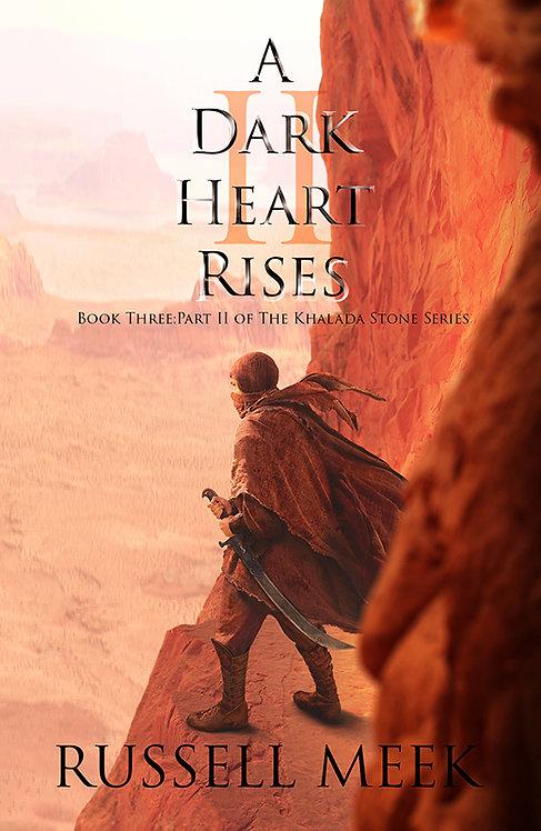 A Dark Heart Rises:II