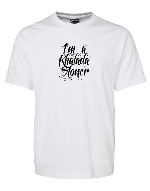 I'm a Khalada Stoner T-Shirt