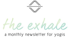July | Why The Exhale?