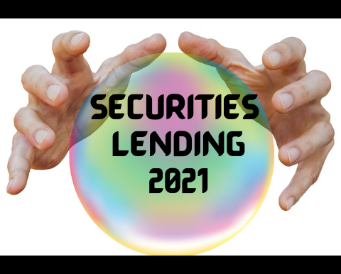 Securities Lending Outlook for 2021 – Guaranteed to be Accurate!