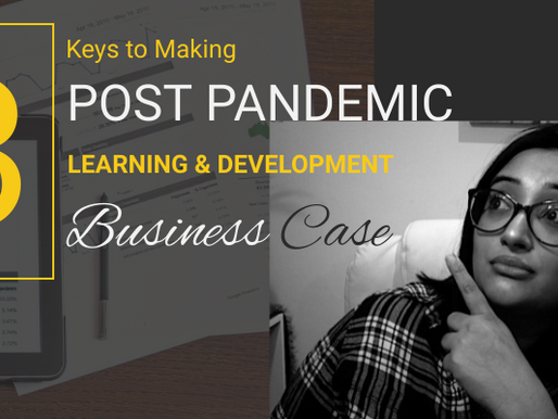 3 Keys to Making a Post-Pandemic Learning & Development Business case