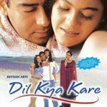 Dil Kya Kare was produced by Veena Devgan