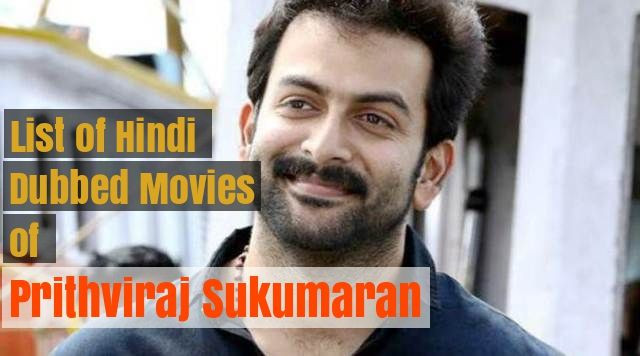 Hindi Dubbed Movies of Prithviraj Sukumaran