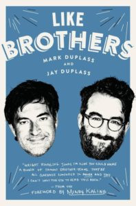 """""""Like Brothers"""", the book has been written by Mark Duplass and Jay Duplass on their personal lives"""