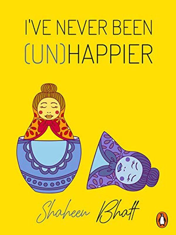 Shaheen Bhatt Book Cover I've Never Been (Un)Happier