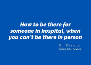 How can I be there for someone in hospital, when I can't be there?