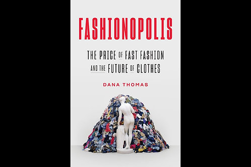 Fashionopolis, The Price of Fast Fashion and the Future of Clothes