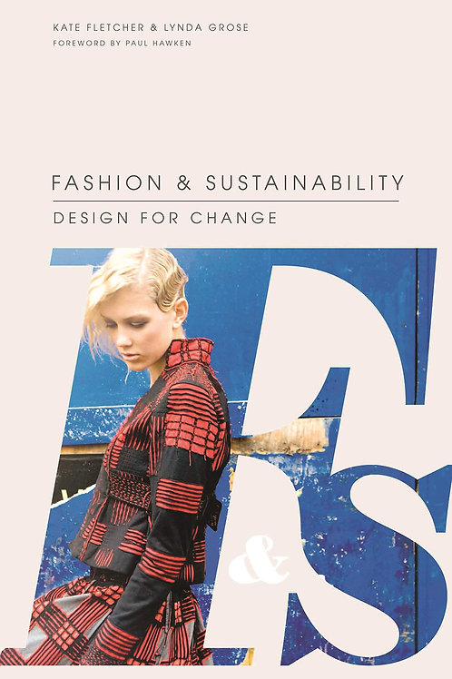 Fashion and Sustainability: Design for Change