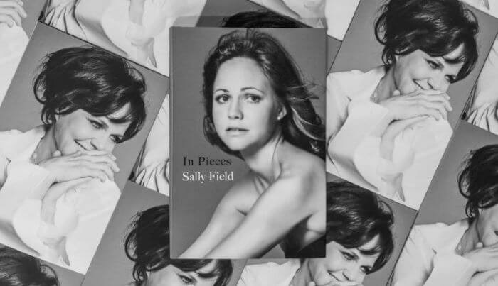 Sally Field bio - In Pieces - a book review