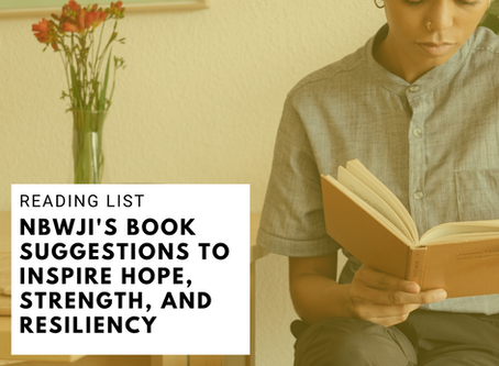 Reading List: NBWJI's Book Suggestions to Inspire Hope, Strength, and Resiliency