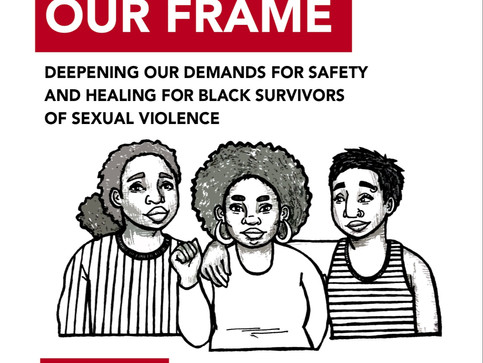 Demanding Safety And Healing For Black Survivors Of Sexual Violence