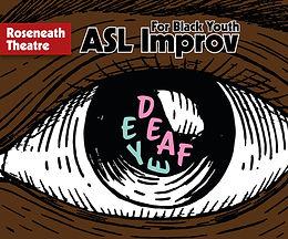 Deaf Eyes in ASL Improv